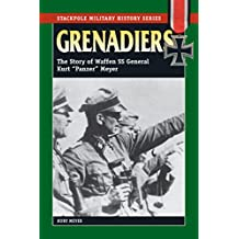 "Grenadiers: The Story of Waffen SS General Kurt ""Panzer"" Meyer (Stackpole Military History Series)"