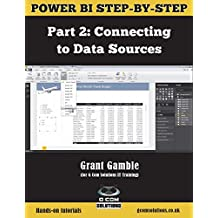 Power BI Step-by-Step Part 2: Connecting to Data Sources: Power BI Mastery through hands-on Tutorials