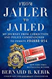 img - for From Jailer to Jailed: My Journey from Correction and Police Commissioner to Inmate #84888-054 book / textbook / text book