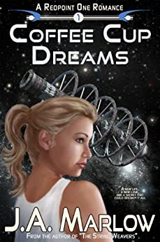 Coffee Cup Dreams (A Redpoint One Romance) by [Marlow, J.A.]