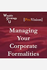 Managing Your Corporate Formalities (Wealth Strategy U: School of Tax Strategy, Session 11) Audio CD