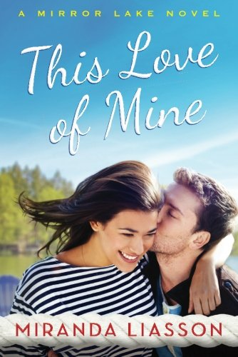 This Love of Mine (A Mirror Lake Novel)