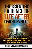 THE SCIENTIFIC EVIDENCE OF LIFE AFTER DEATH UNVEILED!: If you are not among the Believers, We created you from the soil!