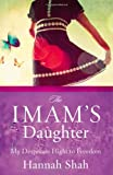 The Imam's Daughter, Zondervan Publishing Staff and Hannah Shah, 031031819X