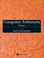Computer Arithmetic: Volume I Front Cover