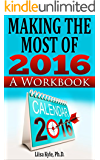 Making the Most of 2016: A Workbook