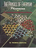The Physics of Everyday Phenomena : A Conceptual Introduction to Physics, Griffith, W. Thomas, 0697145492