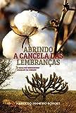 capa de Abrindo a cancela das lembraças: A saga do seridoense Joaquim da Virgem