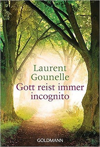 Amazon Fr Gott Reist Immer Incognito Laurent Gounelle