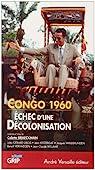 Congo 1960, échec d'une décolonisation par Braeckman