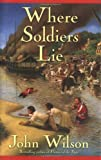 Where Soldiers Lie, John Wilson, 1552637905