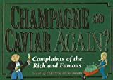 Champagne and Caviar Again?: Complaints of the Rich and Famous