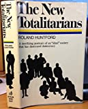 The New Totalitarians, Roland Huntford, 0812814088
