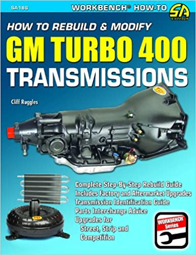 How to rebuild modify gm turbo 400 transmissions workbench how to how to rebuild modify gm turbo 400 transmissions workbench how to series cliff ruggles 9781934709207 amazon books fandeluxe Images