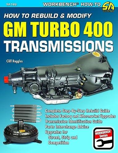 how to rebuild modify gm turbo 400 transmissions workbench how to rh amazon com TH400 Transmission Parts List 700 Turbo R 4 Transmission
