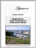 MeinWomo Stellplatzführer: Küste Frankreich (1) von Calais bis Mont St. Michel: 6. aktualisierte und erweiterte Auflage 2017