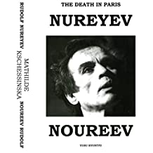 The Death In Paris: Rudolf Nureyev - Mathilde Kschessinska/Son Mort En Paris: Rudolf Noureev - Mathilde Kschessinska