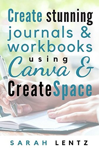 Create Stunning Journals   Workbooks Using Canva   Createspace