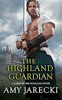 The Highland Guardian (Lords of the Highlands Book 3) by [Jarecki, Amy]