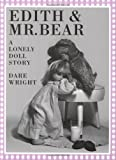 Edith and Mr. Bear, Dare Wright, 0618042539