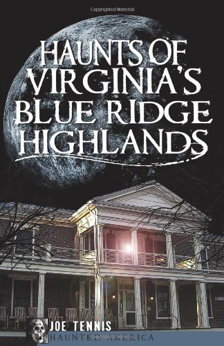 Haunts of Virginia's Blue Ridge Highlands (Haunted America)