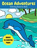 Ocean Adventures: Sea Creatures and Ocean Animals Coloring Book for Kids, 2X Coloring Pages (Ocean Coloring Books) (Volume 2)