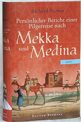 Persönlicher Bericht einer Pilgerreise nach Mekka und Medina: 1853
