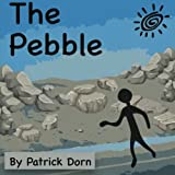 The Pebble: A colorful, religious children's picture book telling the story of David and Goliath from the stone's point of view