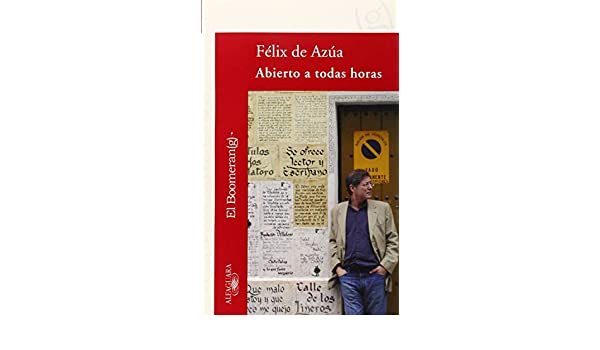 ABIERTO A TODAS HORAS (LIBROS DEL BLOG): Amazon.es: FÉLIX DE AZÚA: Libros