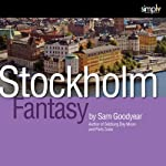 Stockholm: A Fantasy Return | Sam Goodyear