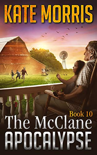 The McClane Apocalypse Book Ten by [Morris, Kate]