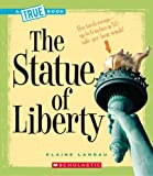 The Statue of Liberty (True Books)