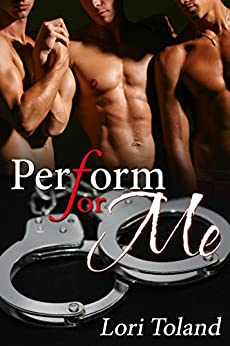 Perform for Me (Waiting For You To Fall Book 2) by [Toland, Lori]
