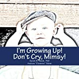 img - for I'm Growing Up, Mimsy! Don't Cry! book / textbook / text book
