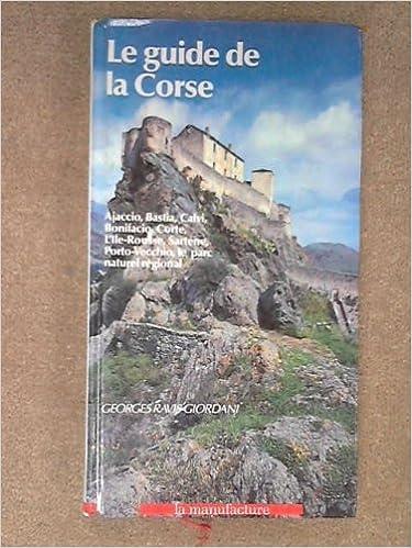 Le guide de la Corse: Georges Ravis-Giordani: 9782737703775: Amazon.com: Books