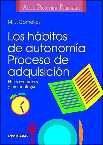 Los hábitos de autonomía. Proceso de adquisición: Amazon.es: M. Jesús Comellas: Libros
