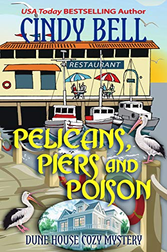 Pelicans, Piers and Poison (Dune House Cozy Mystery Book 16) by [Bell, Cindy]