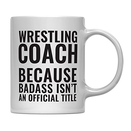 Andaz Press 11oz Coffee Mug Teacher Gag Gift, Wrestling Coach Because Badass Isn't an Official Title, 1-Pack, Funny Witty Coffee Cup Birthday Christmas Graduation Present -