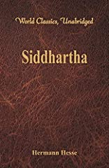 Siddhartha (first published in 1922) is a novel based on the early life of Buddha,inspired by the author's visit to India before the First World War. The novel is about the young Brahmin Siddhartha's search for self- realization. His q...