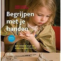 Begrijpen met je handen: een andere kijk op kind en creativiteit