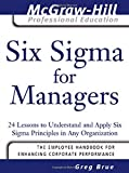 Six Sigma for Managers: 24 Lessons to Understand and Apply Six Sigma Principles in Any Organization (McGraw-Hill Professional Education Series)