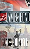 The First James Bond (World War II Series Book 7)