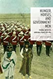 Hunger, Horses, and Government Men: Criminal Law on the Aboriginal Plains, 1870-1905 (Law and Society Series), Shelley A.M. Gavigan, 0774822538