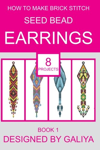 Download How to make brick stitch seed bead earrings. Book 1: 8 projects (Volume 1) pdf epub