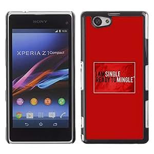 Qstar Arte & diseño plástico duro Fundas Cover Cubre Hard Case Cover para Sony Xperia Z1 Compact / Z1 Mini / D5503 ( Single Ready Mingle Quote Funny Love)