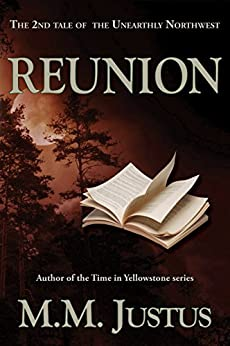 Reunion (Tales of the Unearthly Northwest Book 2) by [Justus, M.M.]