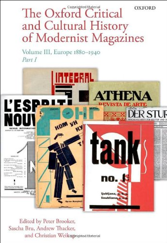 The Oxford Critical and Cultural History of Modernist Magazines: Volume III: Europe 1880 - 1940 (Oxford Critical Cultura