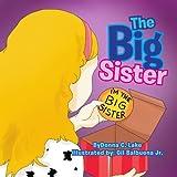 The Big Sister, Donna C. Lake, 1462852505