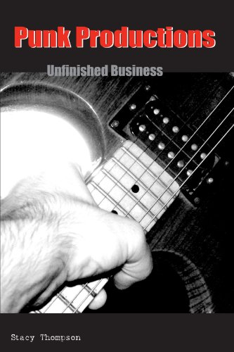Punk Productions: Unfinished Business (SUNY series, INTERRUPTIONS:  Border Testimony(ies) and Critical Discourse/s)