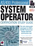 AS/400® Professional System Operator Certification Study Guide